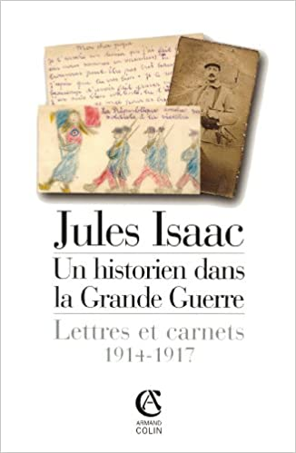 Télécharger en ligne Jules Isaac : Un historien dans la Grande Guerre - Lettres et Carnets 1914-1917 pdf, epub