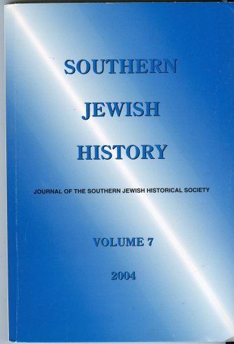 Southern Jewish History (Journal of the Southern Jewish Historical Society, Volume 7)