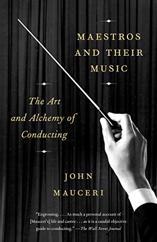 Pdf eBooks Maestros and Their Music: The Art and Alchemy of Conducting