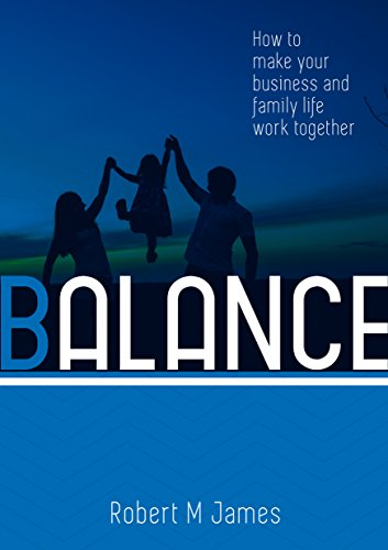 Balance: How to Make Your Business and Family Life Work Together cover