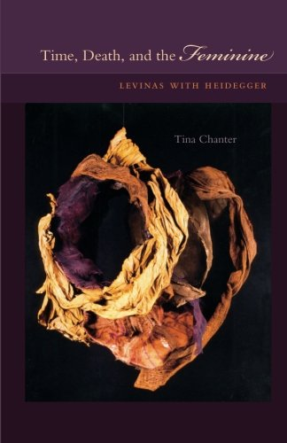 Time, Death, and the Feminine: Levinas with Heidegger