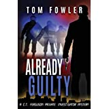 Already Guilty: A C.T. Ferguson Private Investigator Mystery (The C.T. Ferguson Mystery Novels Book 4)