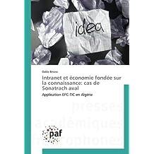 Intranet et économie fondée sur la connaissance: cas de Sonatrach aval: Application EFC-TIC en Algérie