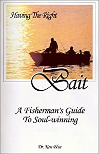 Having The Right Bait, A Fisherman's Guide to Soulwinning