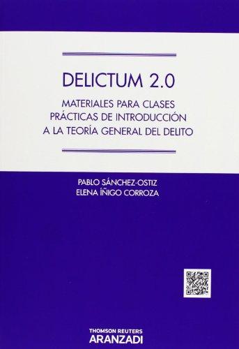 Delictum 2.0 - Materiales para clases prácticas de introducción a la Teoría general del delito (Manuales) por Elena Iñigo Corroza,Pablo Sánchez-Ostiz