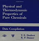 Physical and Thermodynamic Properties of Pure Chemicals, T. E. Daubert, R. P. Danner, Daubert, 1560323078