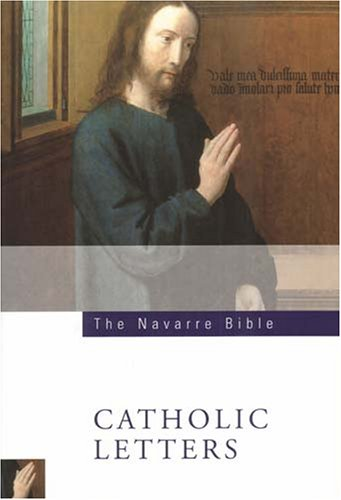 The Navarre Bible: The Catholic Letters: Second Edition