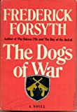 The Dogs of War, Frederick Forsyth, 0670277533