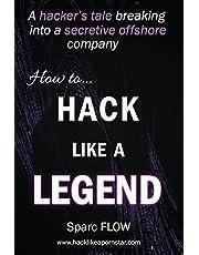 How to Hack Like a LEGEND: A hacker's tale breaking into a secretive offshore company
