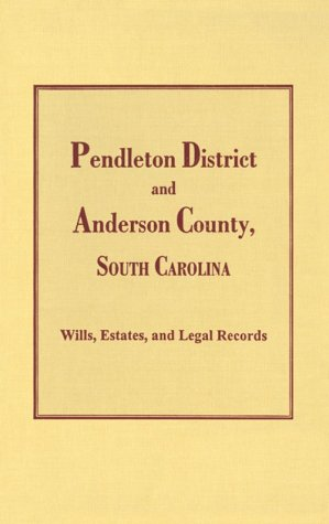 Pendleton District and Anderson County, S.C. Wills, Estates, Inventories, Tax Returns and Census Records