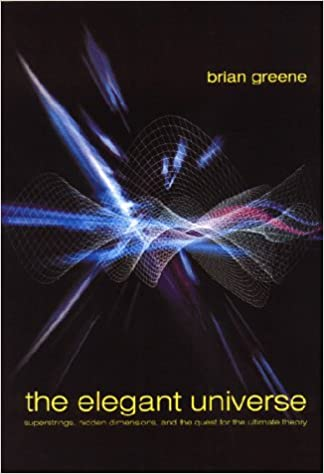 the elegant universe hidden dimensions and the quest for the ultimate theory brian greene amazoncom books