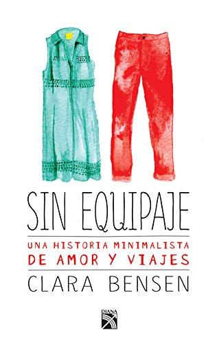 Sin equipaje: Una historia minimalista de amor y viajes (Spanish Edition) by [