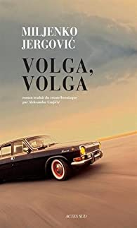 Volga, Volga par Miljenko Jergovic