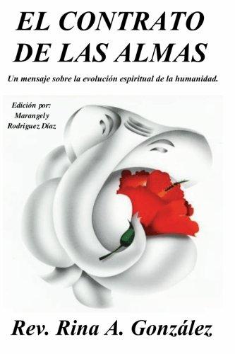 El Contrato de las Almas: Un mensaje sobre la evolución espiritual de la humanidad (Volume 1) (Spanish Edition) pdf epub