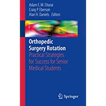 Orthopedic Surgery Rotation: Practical Strategies for Success for Senior Medical Students