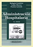 img - for Administracion Hospitalaria, 2a Edicion (Spanish Edition) book / textbook / text book
