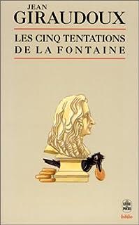 Les cinq tentations de La Fontaine : cinq conférences, Giraudoux, Jean