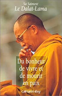 Du bonheur de vivre et de mourir en paix, Dalaï-Lama XIV