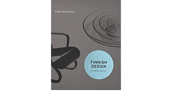 Amazon com: Finnish Design: A Concise History (9781851778126): Pekka