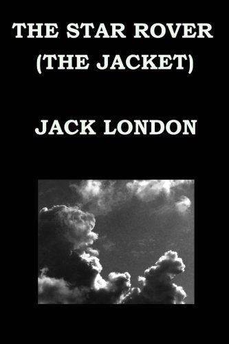 Download THE STAR ROVER (THE JACKET) By JACK LONDON pdf epub