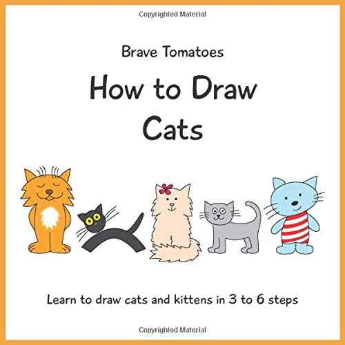How To Draw Cats Step By Step Drawing Books For Kids Tomatoes Brave Raycheva Anna Ilza 9781090597090 Amazon Com Books This step by step guide is for beginners and kids as well. draw cats step by step drawing books