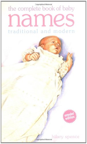 The Complete Book of Baby Names: Traditional and Modern