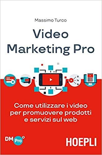 libro: Come utilizzare i video per promuovere prodotti e servizi sul web