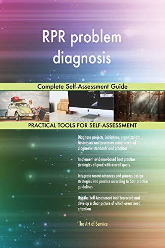 RPR problem diagnosis Complete Self-Assessment Guide
