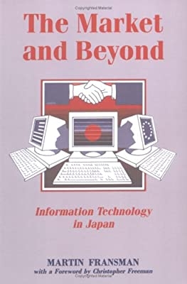 The Market and Beyond: Information Technology in Japan