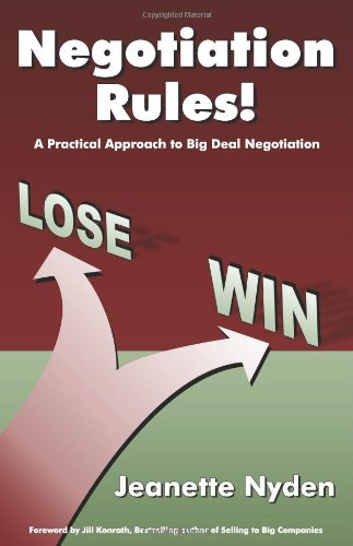 Negotiation Rules: A Practical Guide To Big Deal Negotiation