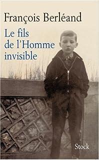 Le fils de l'homme invisible, Berléand, François