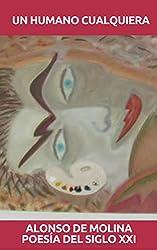 Un Humano cualquiera: Poesía del Siglo XXI (Poetas de Hoy nº 1) (