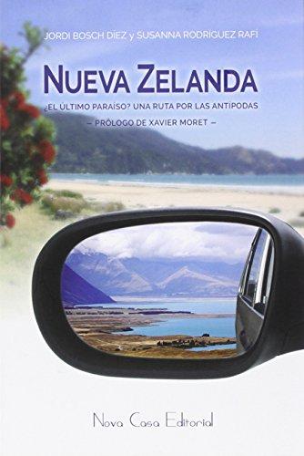 NUEVA ZELANDA:¿EL ULTIMO PARAISO? RUTA POR LAS ANTIPODAS
