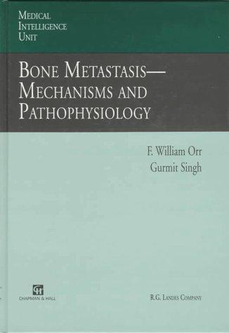 Bone Metastasis: Mechanisms and Pathophysiology (Medical Intelligence Unit)