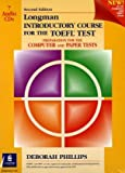 Longman Introductory Course for the TOEFL Test : Preparation for the Computer and Paper Tests, Phillips, Deborah, 0130910953