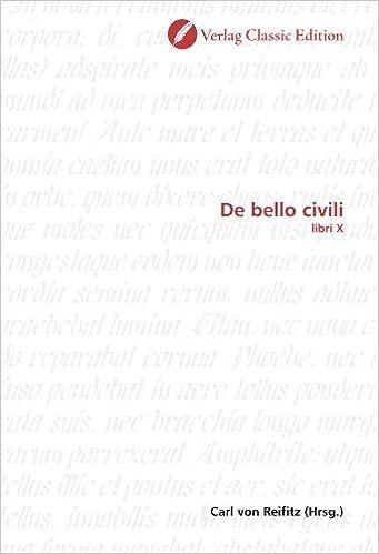 De bello civili: libri X (German Edition) [2010] (Author) Carl von Reifitz