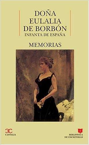 Memorias Doña Eulalia de Borbón. Infanta de España . BIBLIOTECA DE ...