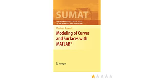 Modeling of Curves and Surfaces with MATLAB® (Springer Undergraduate