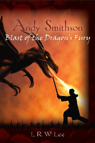Kids on Fire: Free Excerpt From Chapter Book Fantasy Andy Smithson: Blast of the Dragon's Fury, Book 1