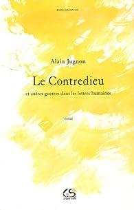 Le Contredieu : Et autres guerres dans les lettres humaines par Alain Jugnon