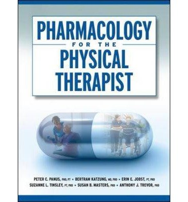 [(Pharmacology for the Physical Therapist)] [Author: Peter C. Panus] published on (November, 2008)