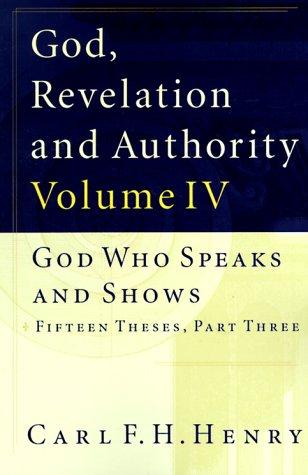 God, Revelation, and Authority (Volume 4)