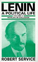 Lenin: Worlds in Collision v. 2: A Political Life