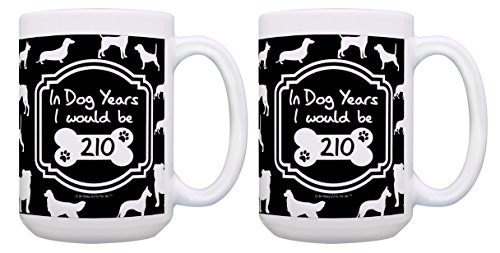 30th Birthday Gifts for All In Dog Years I Would Be 210 B-day 2 Pack 15-oz Coffee Mugs Tea Cups Black