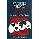 Students Abroad : Strangers at Home: Education for a Global Society, Kauffmann, Norman L. and Martin, Judith N., 0933662947