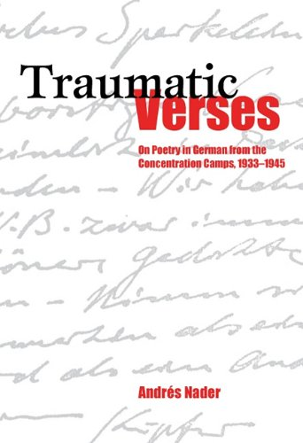 Read Online Traumatic Verses: On Poetry in German from the Concentration Camps, 1933-1945 (Studies in German Literature Linguistics and Culture) ebook