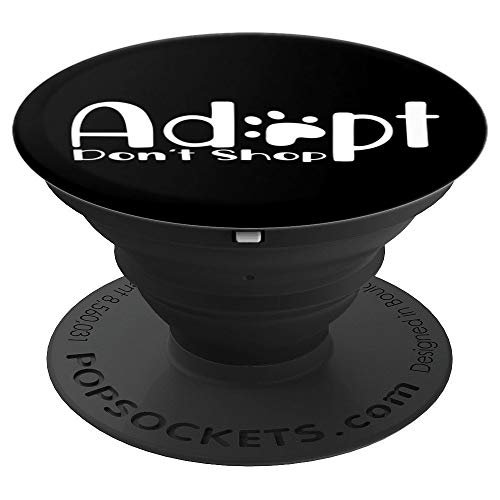 Adopt Dont Shop Black Pet Animal Rescue - PopSockets Grip and Stand for Phones and Tablets