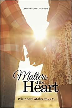 Book Matters of the Heart: What Love Makes You Do