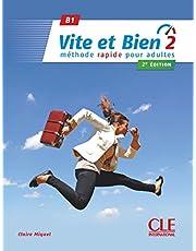 Vite et bien 2 - Niveau B1 - Livre + CD - 2ème édition: Avec corrigés: Vol. 2