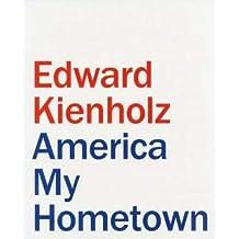 Edward Kienholz: America my Hometown